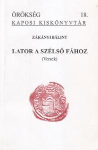 Zakanyi Balint - Lator a szelso fahoz